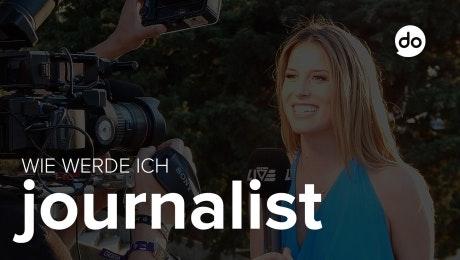 Wie werde ich Journalist?