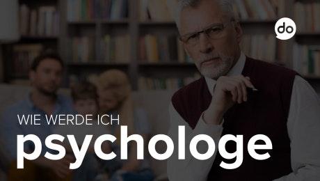 Wie werde ich Psychologe?