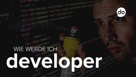 Wie werde ich Developer?