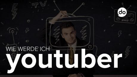 Wie werde ich Youtuber?